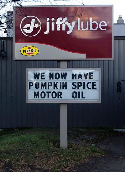 Yuk.....GROSS! A sign for pumpkin spice motor oil at Jiffy Lube, 9927- 82 Ave., in Edmonton Alta. on Sunday Oct. 11, 2015. David Bloom/Edmonton Sun/Postmedia Network