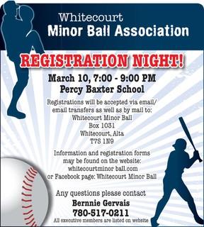 Whitecourt Minor Ball Association  REGISTRATION NIGHT!  March 10, 7:00 - 9:00 PM at Percy Baxter School.