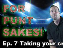 For Punt Sakes episode 7