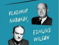 The Feud: Vladimir Nabokov, Edmund Wilson and the End of a Beautiful Friendship by Alex Beam (Random House Canada, $34)