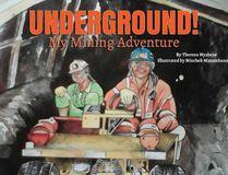 Theresa Nyabeze has written Underground! My Mining Adventure.