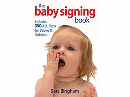 The Baby Signing Book by linguist Sara Binham. (Courtesy of RobertRose)