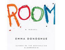 "Emma Donoghue's ""Room."""